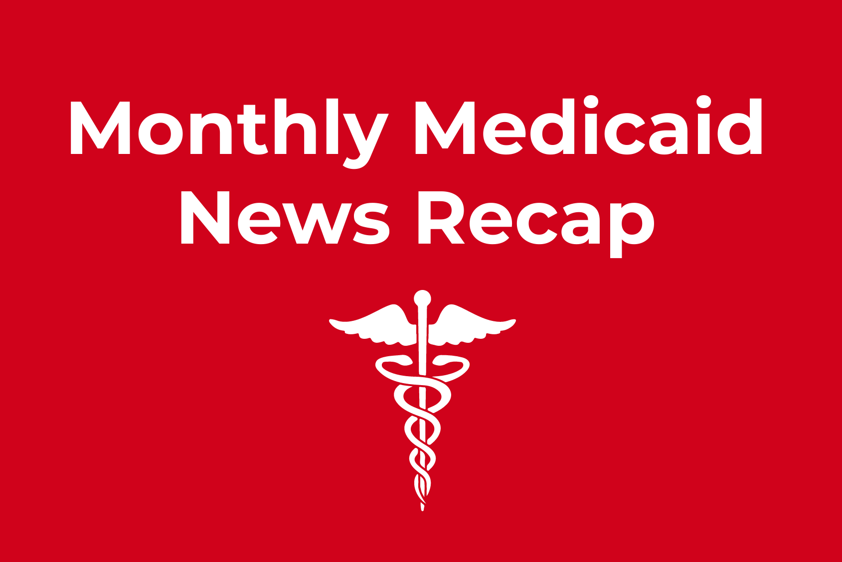 Monthly Medicaid News Recap Syrtis Solutions