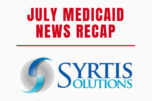 July Medicaid Newsletter Syrtis Solutions