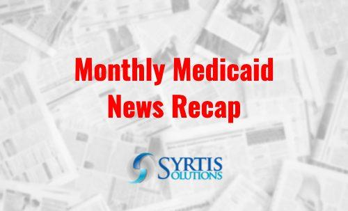 September 2020 Medicaid News Recap Syrtis Solutions