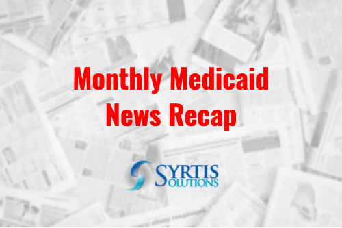August 2020 Medicaid News Recap Syrtis Solutions